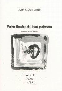 Autres & pareils, la revue. n° 15, Jean-Marc Pontier : faire flèche de tout poisson : peintures récentes, 1999-2002