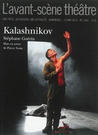 Avant-scène théâtre (L'). n° 1343, Kalashnikov