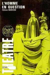 Avant-scène théâtre (L'). n° 546, L'homme en question