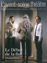 Avant-scène théâtre (L'). n° 1316, Le début de la fin