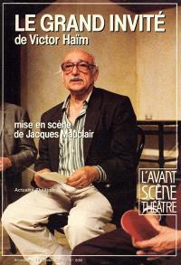 Avant-scène théâtre (L'). n° 836, Le grand invité