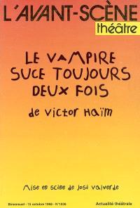 Avant-scène théâtre (L'). n° 1036, Le vampire suce toujours deux fois