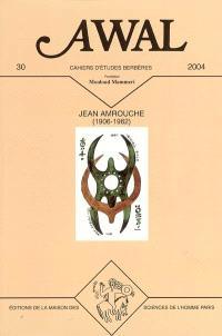 Awal. n° 30, Jean Amrouche et le pluralisme culturel : actes du colloque de Paris, 31 janvier-1er février 2003