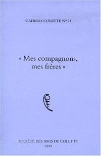 Cahiers Colette. n° 21, Mes compagnons, mes frères