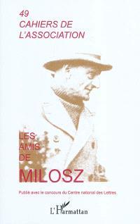 Cahiers de l'Association Les amis de Milosz. n° 49