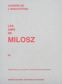 Cahiers de l'Association Les amis de Milosz. n° 45