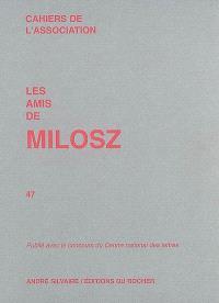 Cahiers de l'Association Les amis de Milosz. n° 47