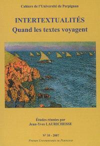 Cahiers de l'Université de Perpignan. n° 35, Intertextualités : quand les textes voyagent