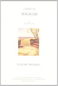 Cahiers de Malagar. n° 15, Autour du Temps immobile de Claude Mauriac