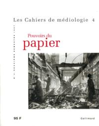 Cahiers de médiologie (Les). n° 4, Pouvoirs du papier
