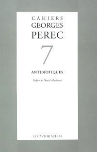 Cahiers Georges Perec. n° 7, Antibiotiques
