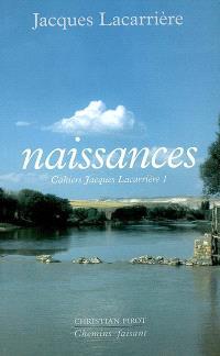 Cahiers Jacques Lacarrière. n° 1, Naissances