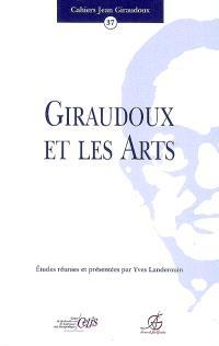Cahiers Jean Giraudoux. n° 37, Giraudoux et les arts