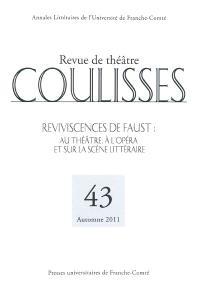 Coulisses. n° 43, Reviviscences de Faust : au théâtre, à l'opéra et sur la scène littéraire