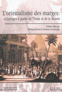 Etudes de lettres. n° 2-3 (2014), L'orientalisme des marges : éclairages à partir de l'Inde et de la Russie