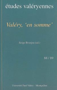 Etudes valéryennes. n° 88-89, Valéry, en somme : actes du colloque, Sète, Médiathèque François-Mitterrand, 9-11 mai 2000