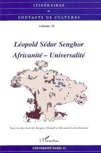 Itinéraires et contact de cultures. n° 31, Léopold Sédar Senghor, africanité-universalité : Villetaneuse, 29-30 mai 2000