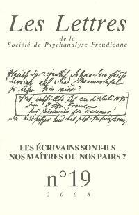 Lettres de la Société de psychanalyse freudienne (Les). n° 19, Les écrivains sont-ils nos maîtres ou nos pairs ?