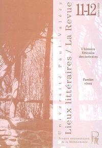Lieux littéraires. n° 11-12, L'histoire littéraire des écrivains