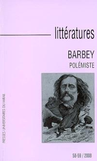 Littératures. n° 58-59, Barbey polémiste