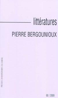 Littératures. n° 60, Pierre Bergounioux