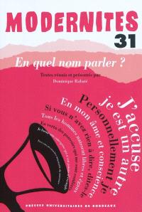 Modernités. n° 31, En quel nom parler ?