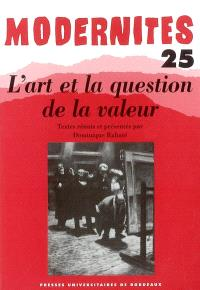 Modernités. n° 25, L'art et la question de la valeur