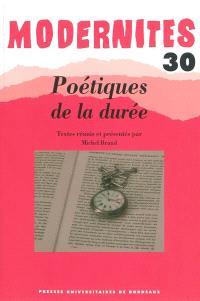 Modernités. n° 30, Poétiques de la durée