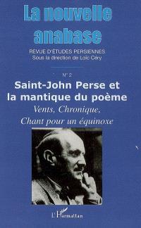 Nouvelle Anabase, La. n° 2, Saint-John Perse et la mantique du poème : Vents, Chronique, Chant pour un équinoxe