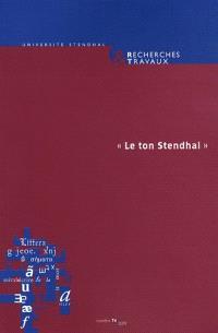 Recherches & travaux. n° 74 (2009), Le ton Stendhal