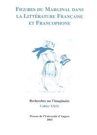Recherches sur l'imaginaire. n° 29, Figures du marginal dans la littérature française et francophone
