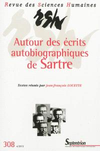 Revue des sciences humaines. n° 308, Autour des écrits autobiographiques de Sartre