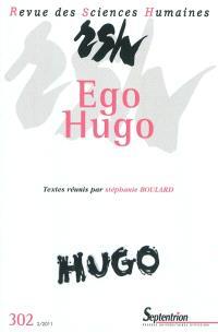 Revue des sciences humaines. n° 302, Ego Hugo