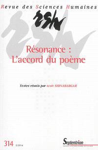 Revue des sciences humaines. n° 314, Résonance : l'accord du poème
