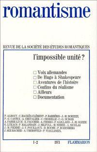 Romantisme. n° 1-2, L'impossible unité ?