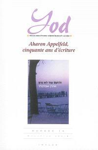 Yod. n° 19, Aharon Appelfeld, cinquante ans d'écriture