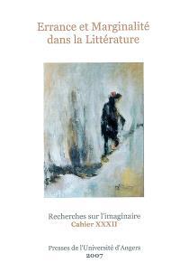 Recherches sur l'imaginaire. n° 32, Errance et marginalité dans la littérature