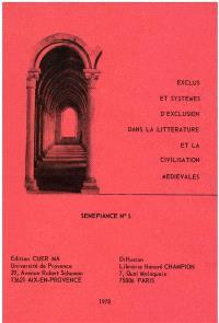 Sénéfiance. n° 5, Exclus et systèmes d'exclusions dans la littérature et la civilisation médiévales