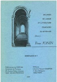 Sénéfiance. n° 7, Mélanges de langue et littérature françaises médiévales offerts à Pierre Jonin
