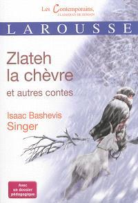 Zlateh la chèvre : et autres contes