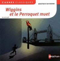 Wiggins et le perroquet muet, 1992 : texte intégral