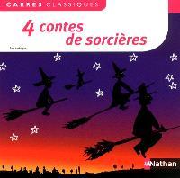 4 contes de sorcières : XIXe-XXe siècles : anthologie