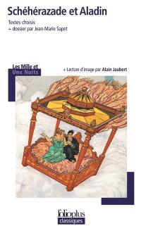 Schéhérazade et Aladin : Les mille et une nuits