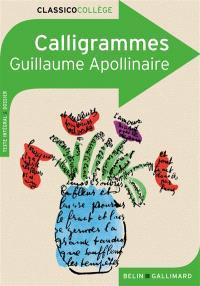 Calligrammes : poèmes de la paix et de la guerre (1913-1916) : texte et dossier