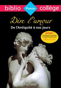 Dire l'amour de l'Antiquité à nos jours : anthologie
