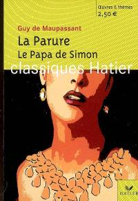 La parure; Le papa de Simon