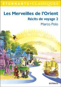 Récits de voyage. Volume 2, Les merveilles de l'Orient
