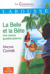 La belle et la bête : une version guadeloupéenne : récit