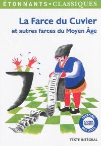La farce du cuvier : et autres farces du Moyen Age : texte intégral