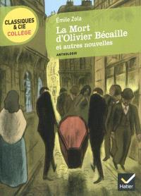 La mort d'Olivier Bécaille : et autres nouvelles : anthologie